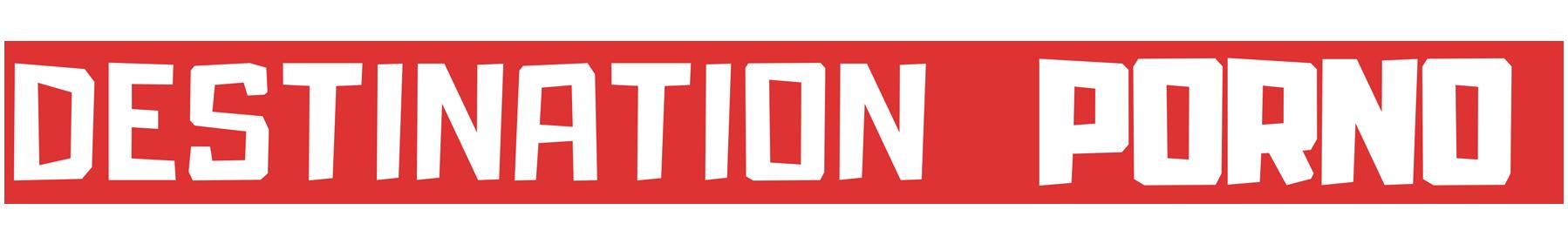 Destination Porno